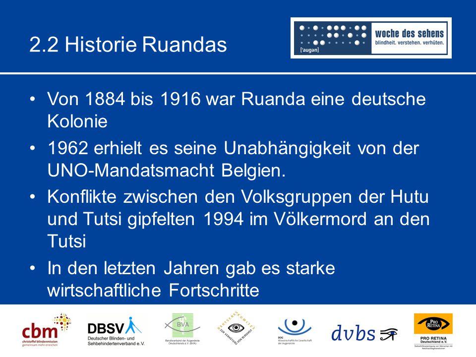 2.2 Historie Ruandas Von 1884 bis 1916 war Ruanda eine deutsche Kolonie. 1962 erhielt es seine Unabhängigkeit von der UNO-Mandatsmacht Belgien.