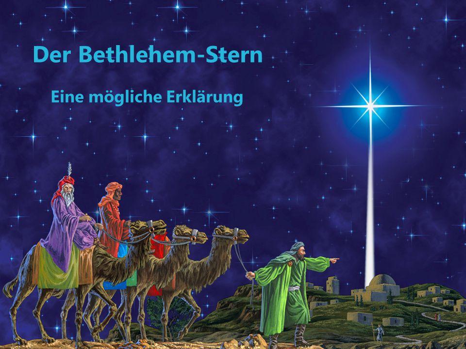 Der Bethlehem-Stern Eine mögliche Erklärung Some Bible verses: