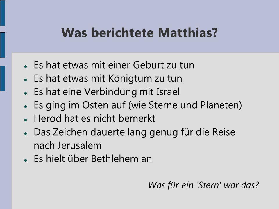 Was berichtete Matthias