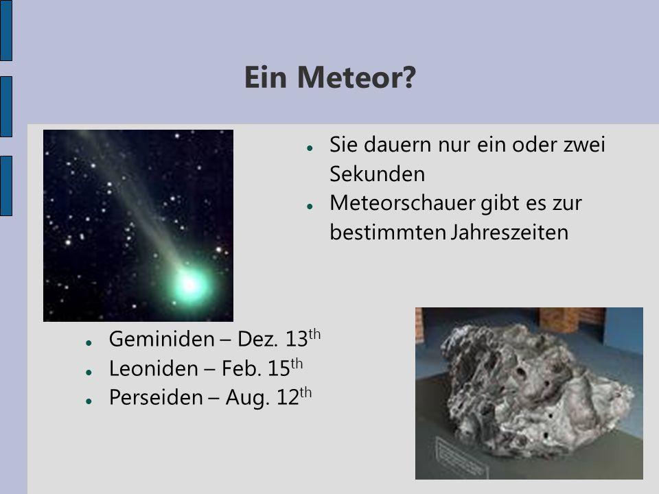 Ein Meteor Sie dauern nur ein oder zwei Sekunden