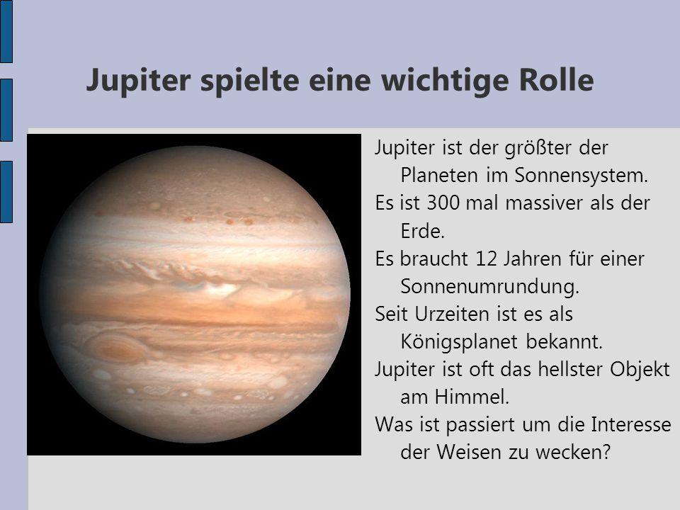 Jupiter spielte eine wichtige Rolle