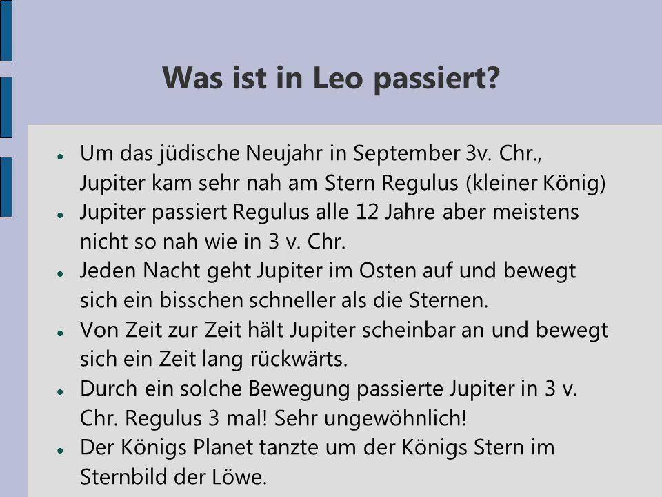 Was ist in Leo passiert Um das jüdische Neujahr in September 3v. Chr., Jupiter kam sehr nah am Stern Regulus (kleiner König)