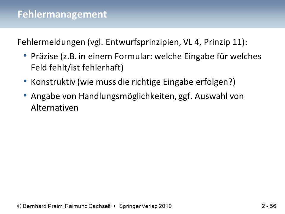 Fehlermanagement Fehlermeldungen (vgl. Entwurfsprinzipien, VL 4, Prinzip 11):