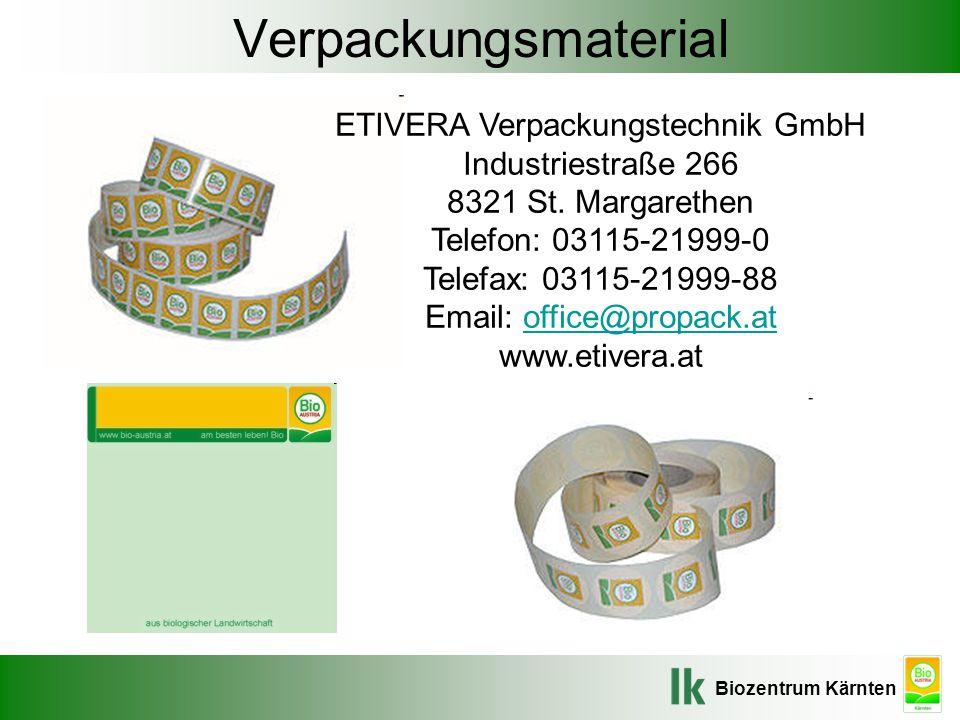 Verpackungsmaterial ETIVERA Verpackungstechnik GmbH Industriestraße 266 8321 St. Margarethen Telefon: 03115-21999-0.