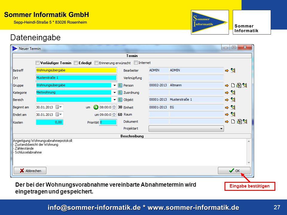 Dateneingabe Der bei der Wohnungsvorabnahme vereinbarte Abnahmetermin wird eingetragen und gespeichert.