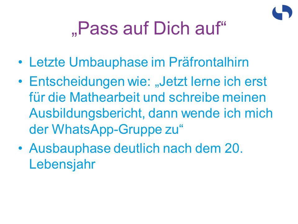 """""""Pass auf Dich auf Letzte Umbauphase im Präfrontalhirn"""