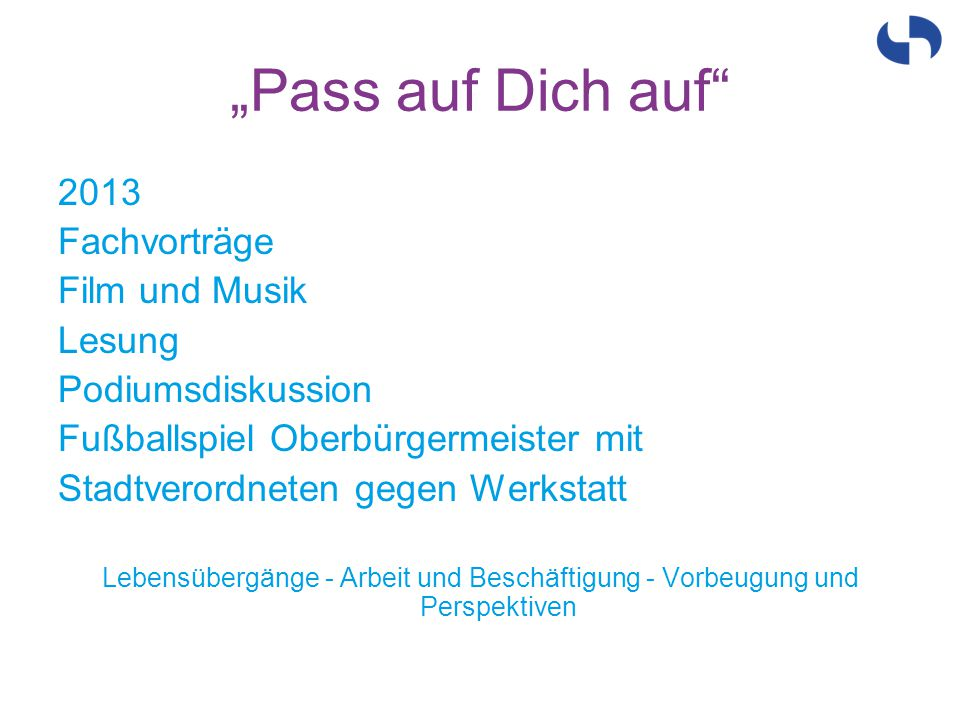 """""""Pass auf Dich auf 2013 Fachvorträge Film und Musik Lesung"""