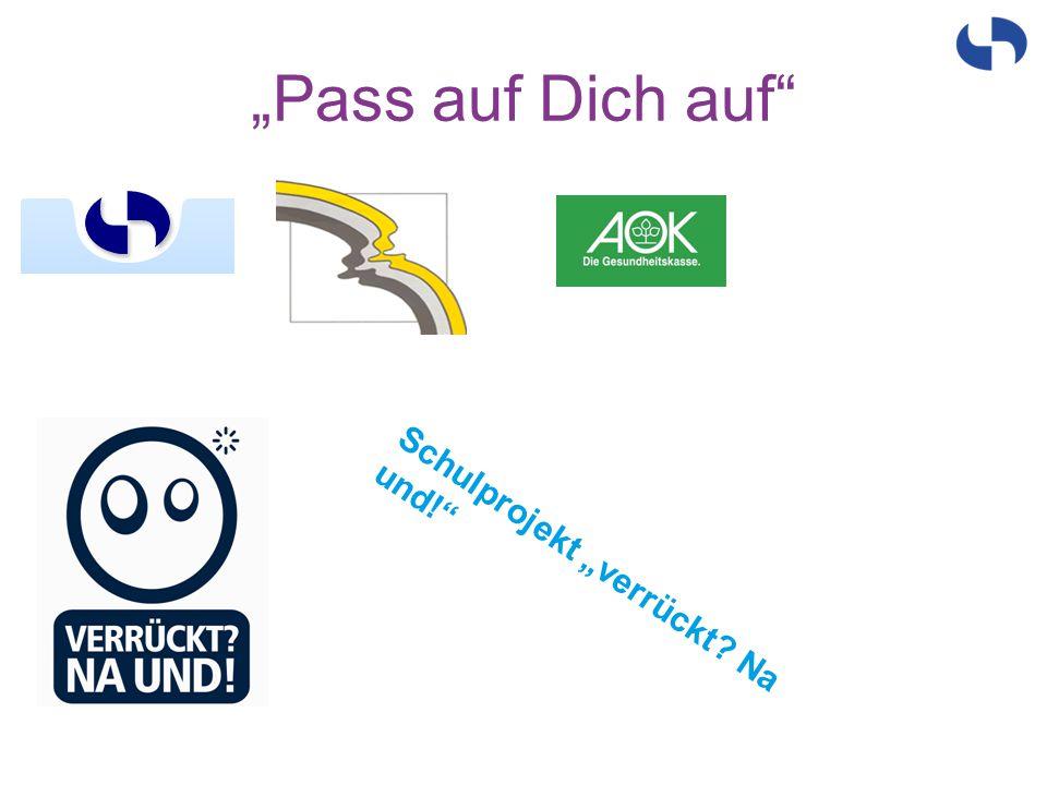 """""""Pass auf Dich auf Schulprojekt """"verrückt Na und!"""