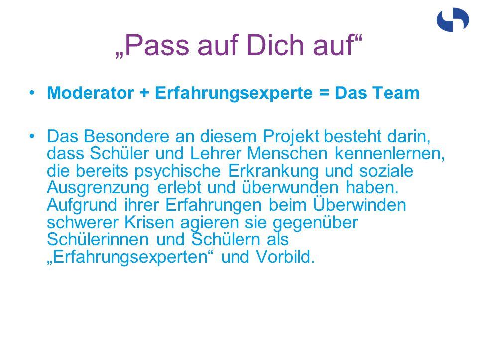 """""""Pass auf Dich auf Moderator + Erfahrungsexperte = Das Team"""