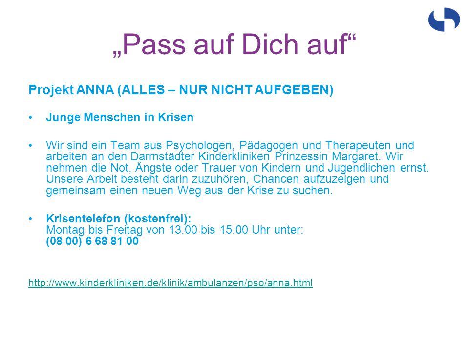 """""""Pass auf Dich auf Projekt ANNA (ALLES – NUR NICHT AUFGEBEN)"""