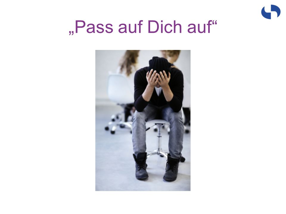 """""""Pass auf Dich auf"""