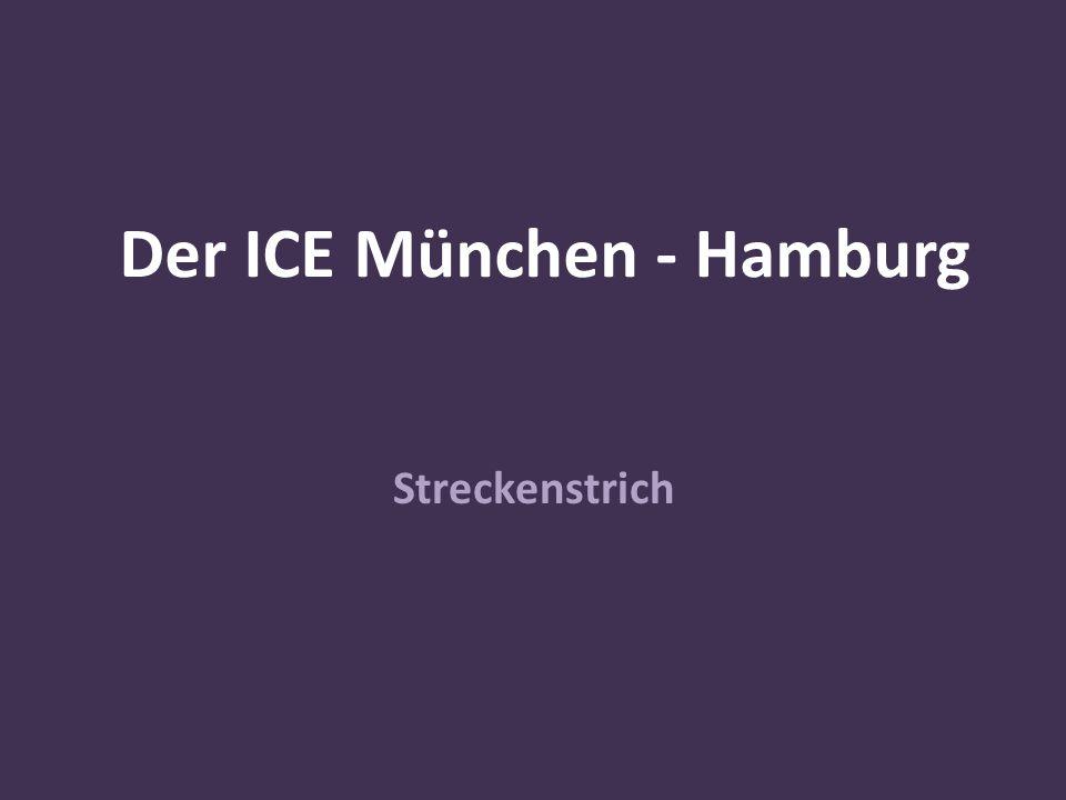 Der ICE München - Hamburg