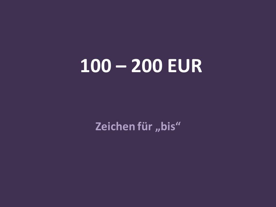 """100 – 200 EUR Zeichen für """"bis"""
