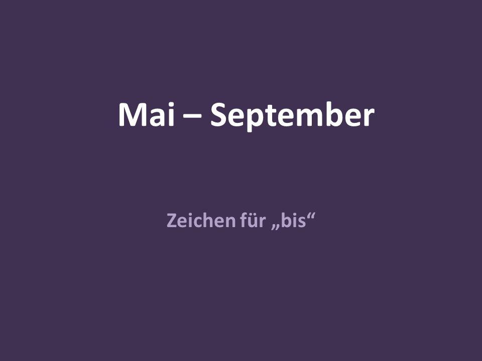"""Mai – September Zeichen für """"bis"""