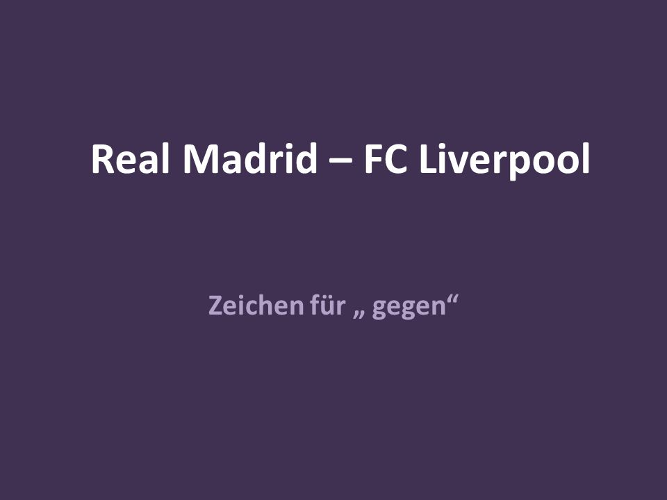 Real Madrid – FC Liverpool