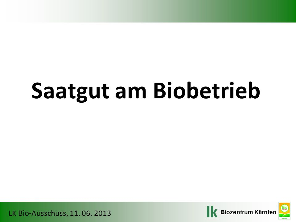Saatgut am Biobetrieb