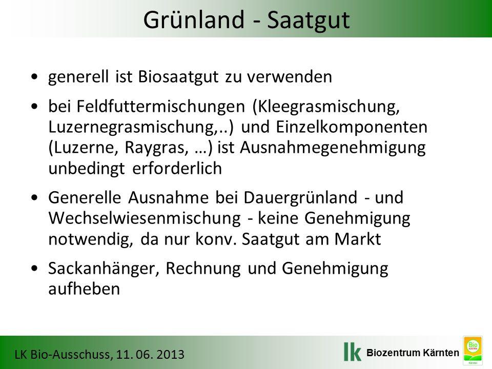 Grünland - Saatgut generell ist Biosaatgut zu verwenden