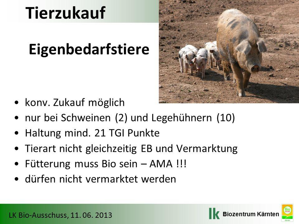 Tierzukauf Eigenbedarfstiere konv. Zukauf möglich