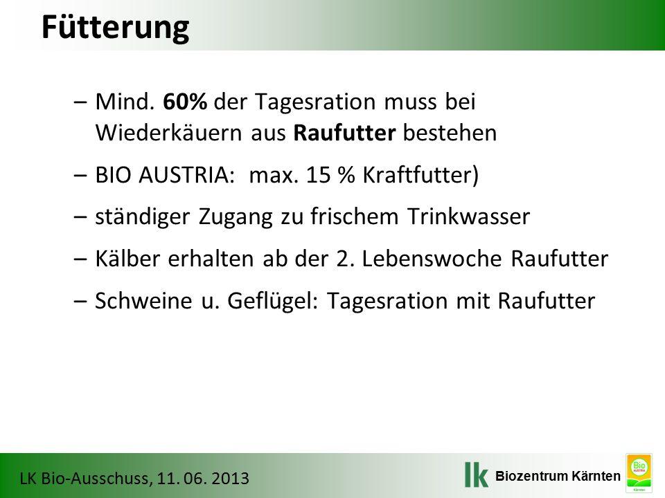 Fütterung Mind. 60% der Tagesration muss bei Wiederkäuern aus Raufutter bestehen. BIO AUSTRIA: max. 15 % Kraftfutter)