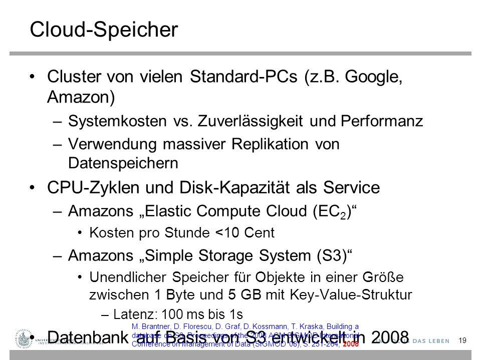 Cloud-Speicher Cluster von vielen Standard-PCs (z.B. Google, Amazon)