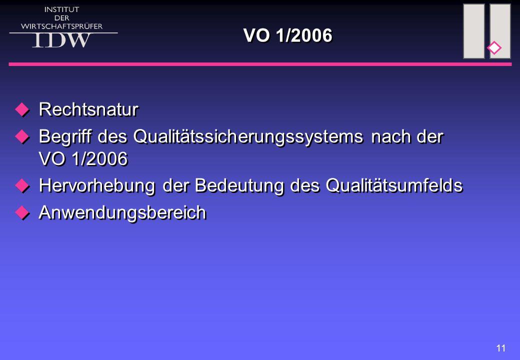 VO 1/2006 Rechtsnatur. Begriff des Qualitätssicherungssystems nach der VO 1/2006. Hervorhebung der Bedeutung des Qualitätsumfelds.