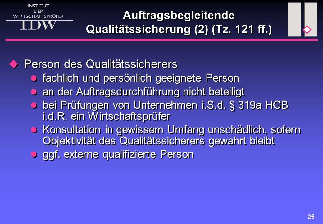 Auftragsbegleitende Qualitätssicherung (2) (Tz. 121 ff.)
