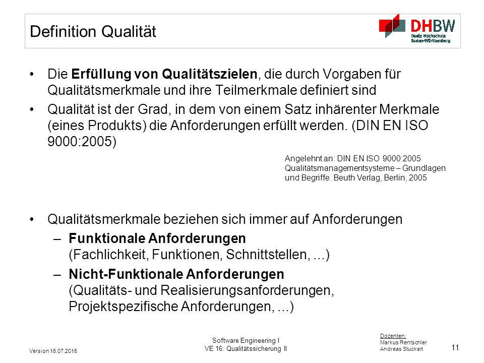 Definition Qualität Die Erfüllung von Qualitätszielen, die durch Vorgaben für Qualitätsmerkmale und ihre Teilmerkmale definiert sind.
