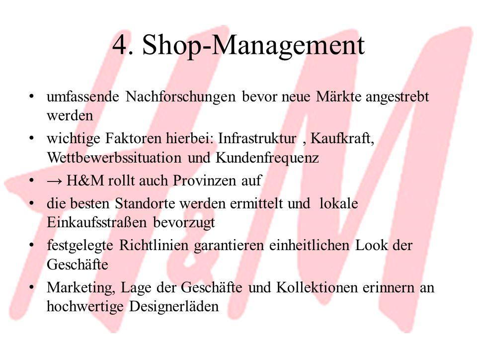 4. Shop-Management umfassende Nachforschungen bevor neue Märkte angestrebt werden.