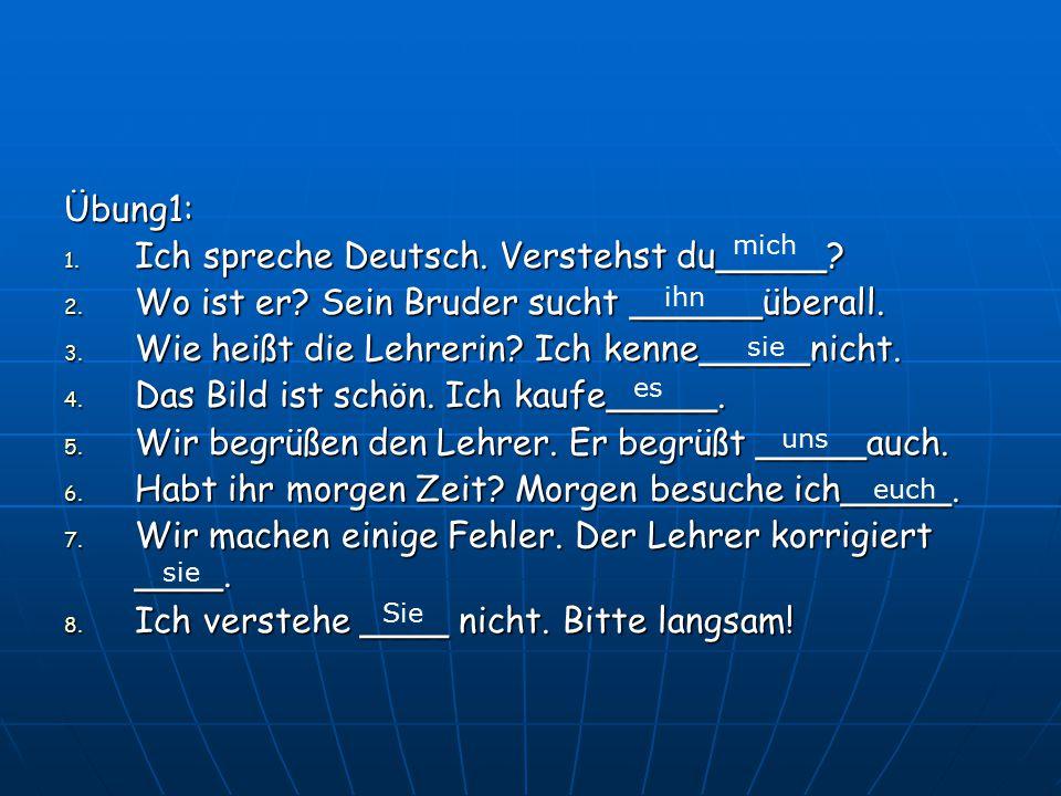 Ich spreche Deutsch. Verstehst du_____