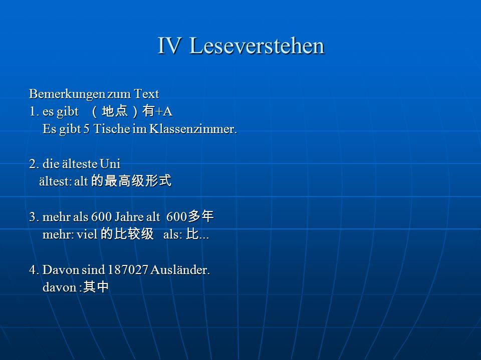 IV Leseverstehen Bemerkungen zum Text 1. es gibt (地点)有+A