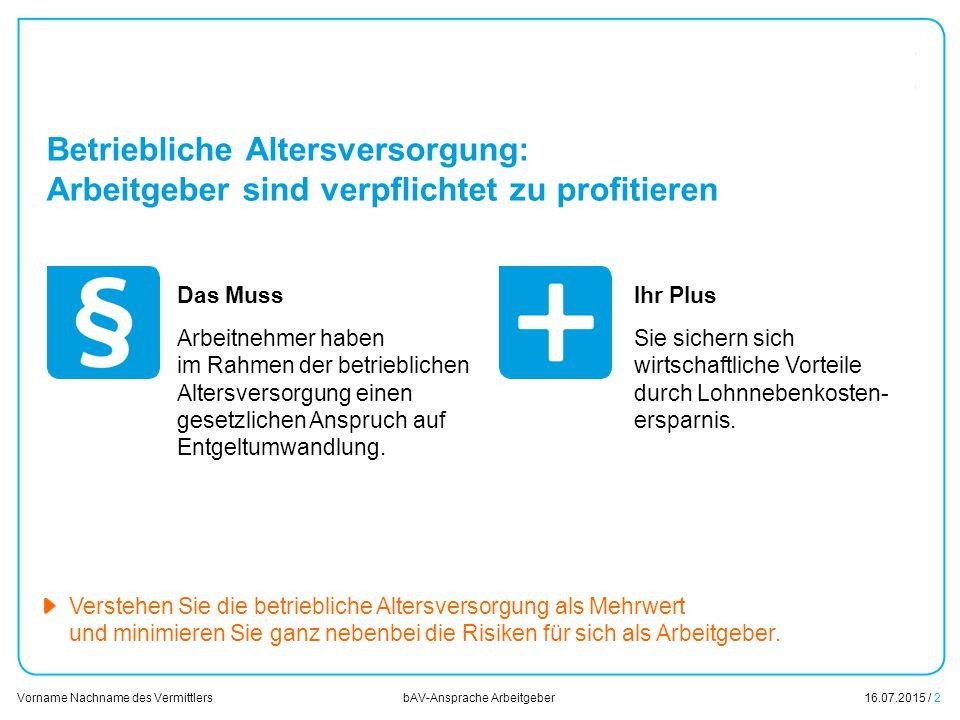 01.01.2014 Betriebliche Altersversorgung: Arbeitgeber sind verpflichtet zu profitieren. Das Muss.