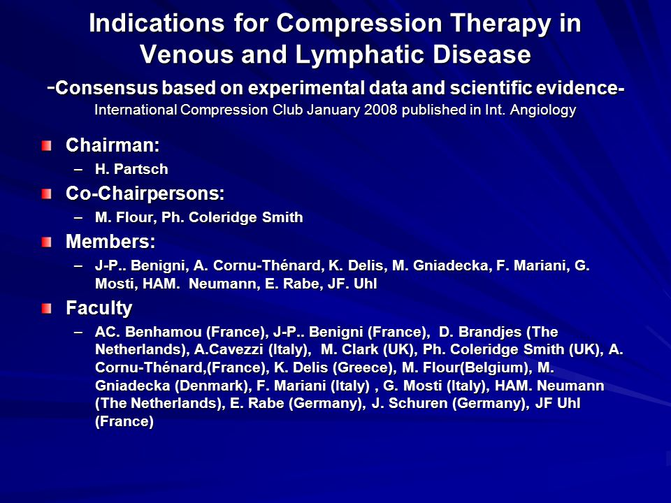 Indications for Compression Therapy in Venous and Lymphatic Disease -Consensus based on experimental data and scientific evidence- International Compression Club January 2008 published in Int. Angiology