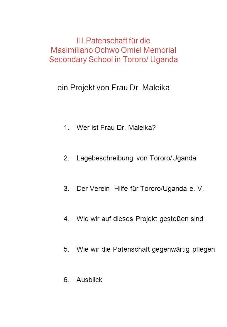 III.Patenschaft für die Masimiliano Ochwo Omiel Memorial Secondary School in Tororo/ Uganda ein Projekt von Frau Dr. Maleika