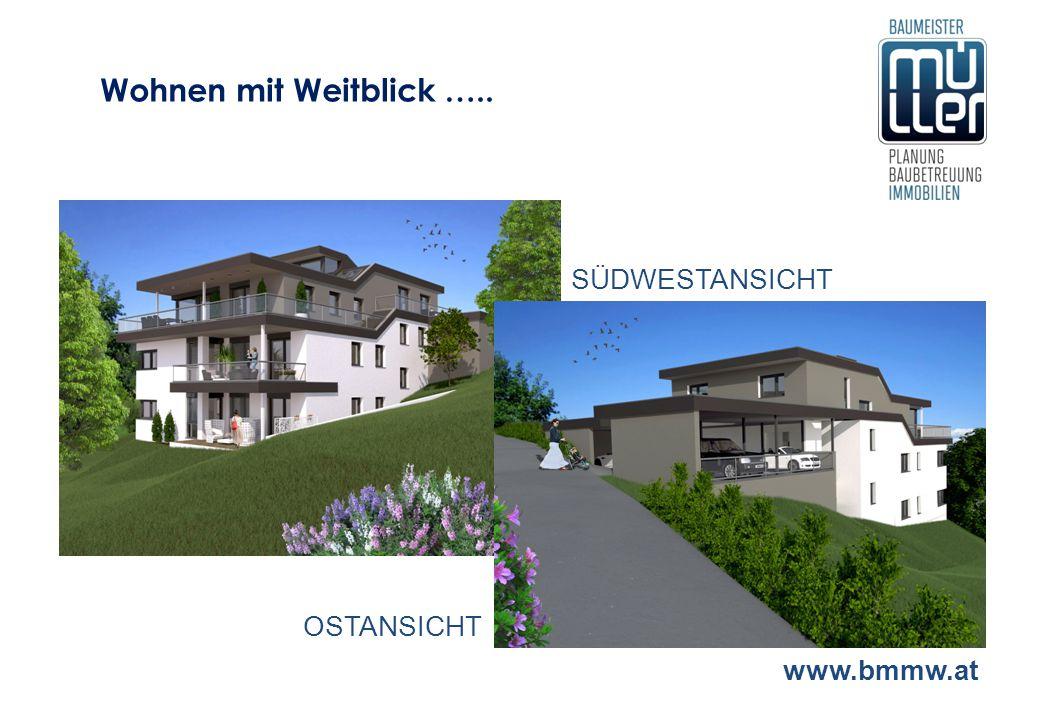 Wohnen mit Weitblick ….. SÜDWESTANSICHT OSTANSICHT www.bmmw.at