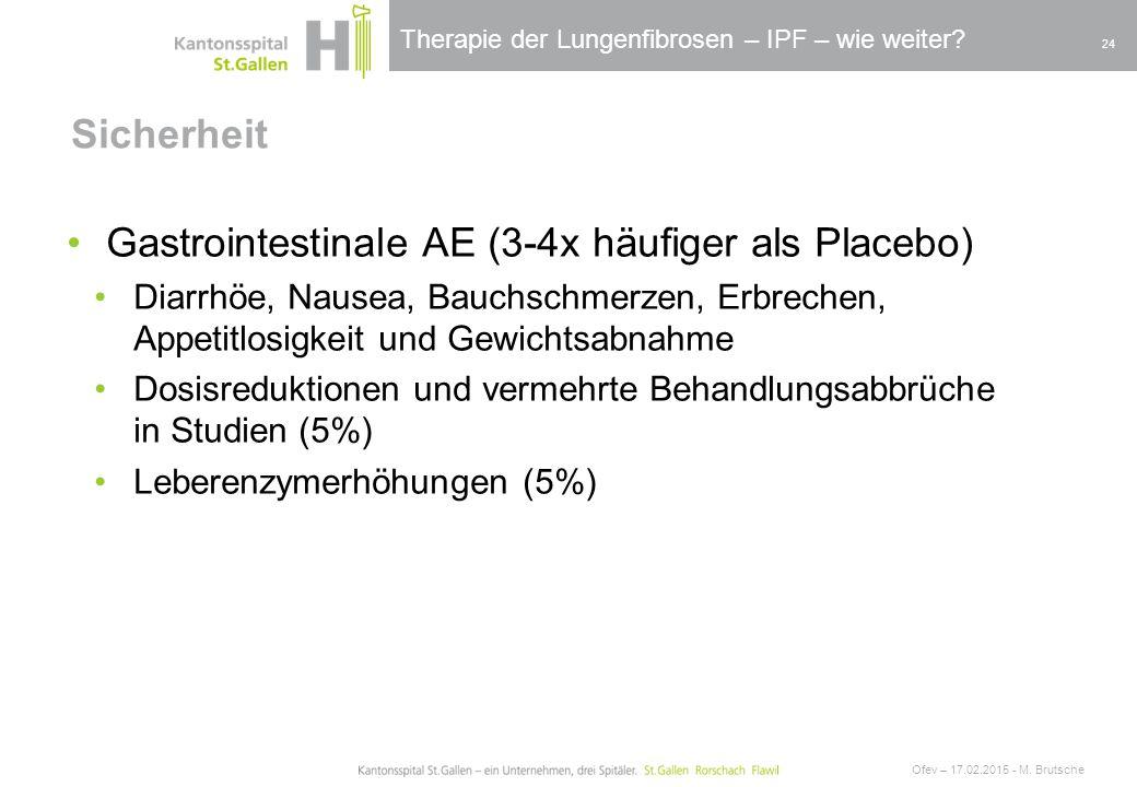Gastrointestinale AE (3-4x häufiger als Placebo)