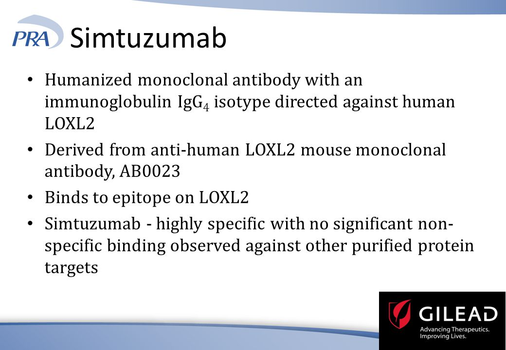 Simtuzumab Humanized monoclonal antibody with an immunoglobulin IgG4 isotype directed against human LOXL2.