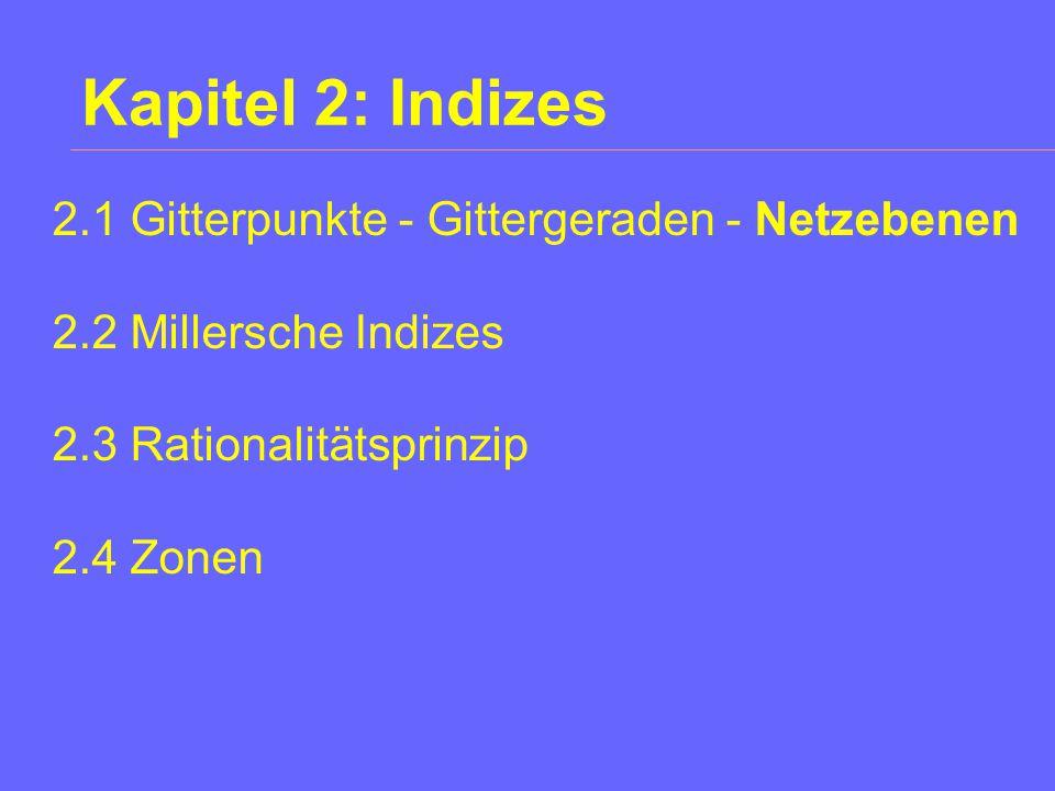 Kapitel 2: Indizes 2.1 Gitterpunkte - Gittergeraden - Netzebenen