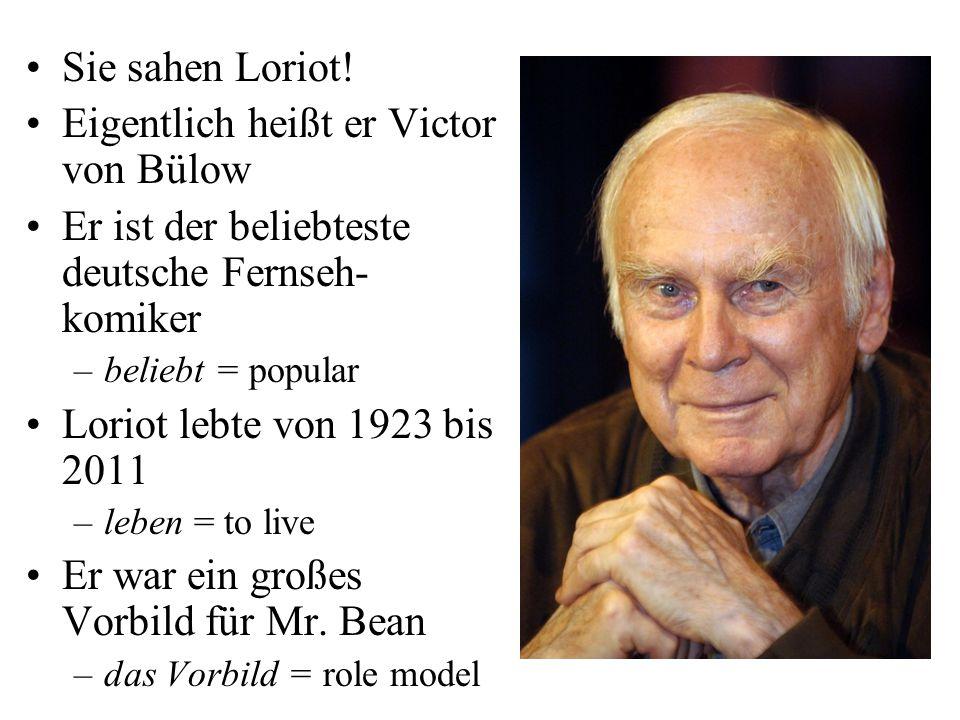 Eigentlich heißt er Victor von Bülow