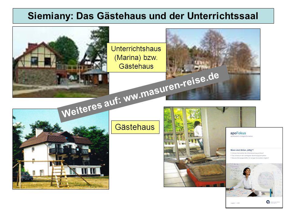 Siemiany: Das Gästehaus und der Unterrichtssaal