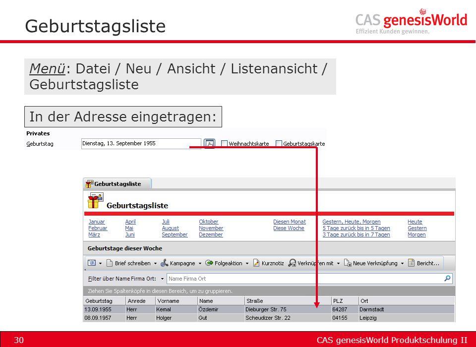 Geburtstagsliste Menü: Datei / Neu / Ansicht / Listenansicht / Geburtstagsliste.