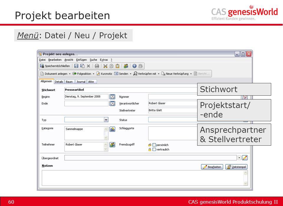 Projekt bearbeiten Menü: Datei / Neu / Projekt Stichwort Projektstart/