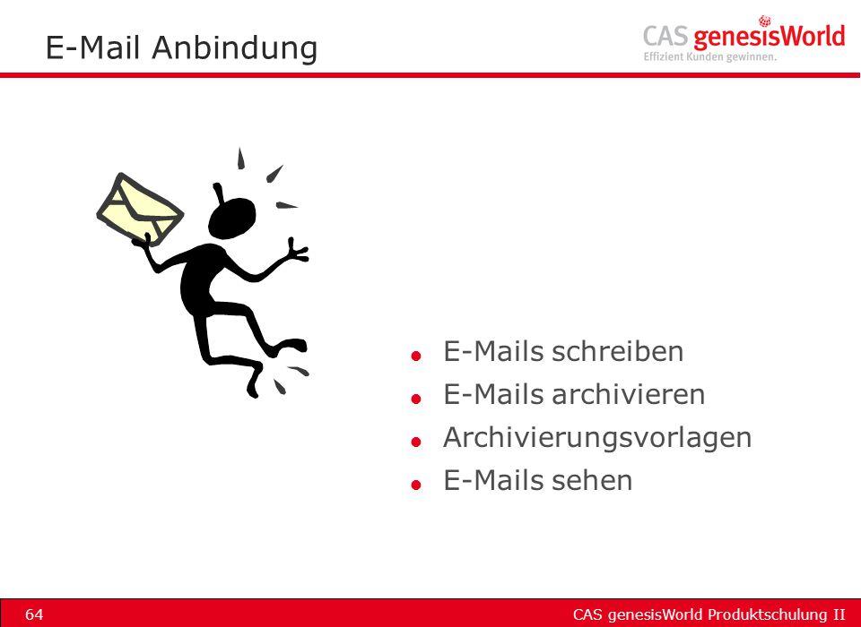 E-Mail Anbindung E-Mails schreiben E-Mails archivieren