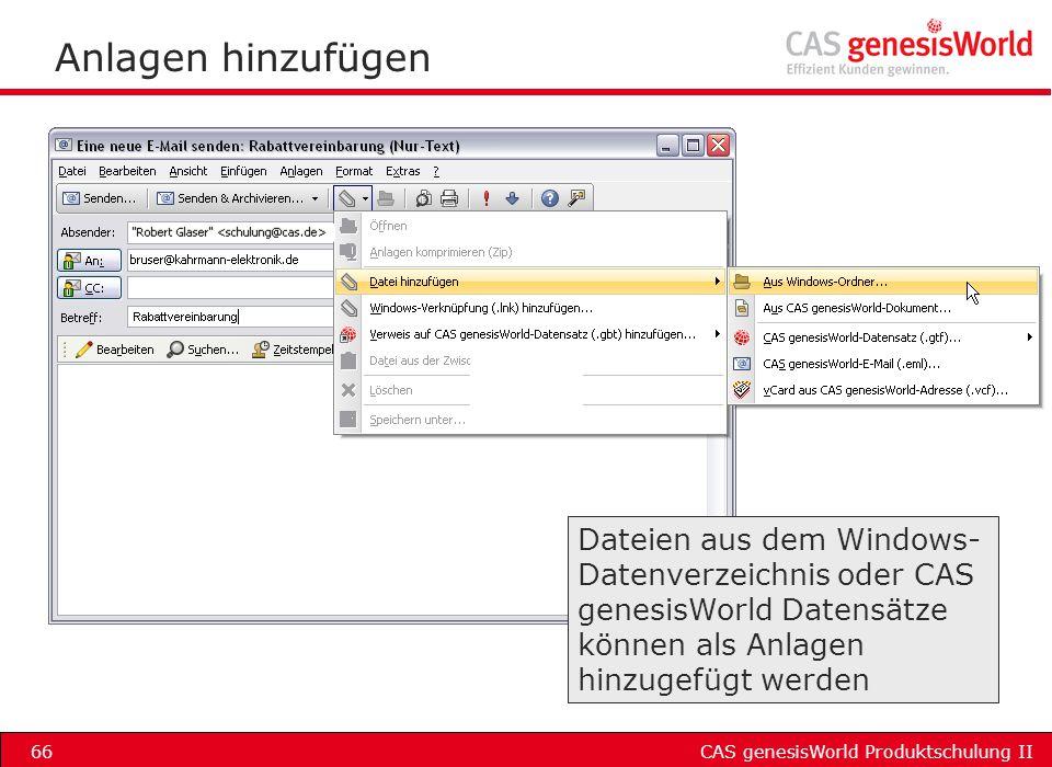Anlagen hinzufügen Dateien aus dem Windows-Datenverzeichnis oder CAS genesisWorld Datensätze können als Anlagen hinzugefügt werden.