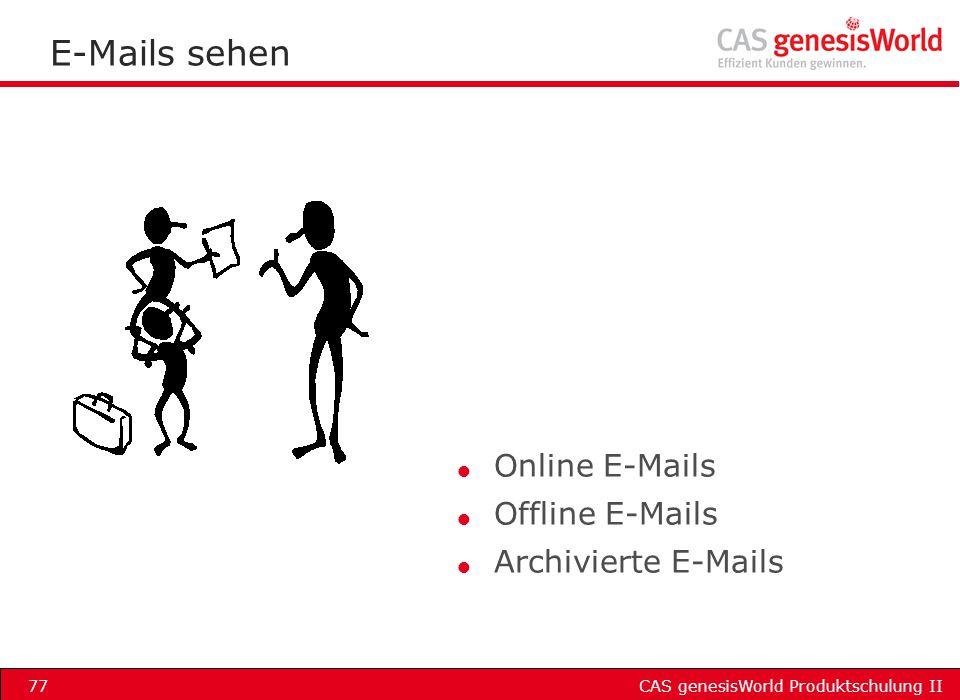 E-Mails sehen Online E-Mails Offline E-Mails Archivierte E-Mails