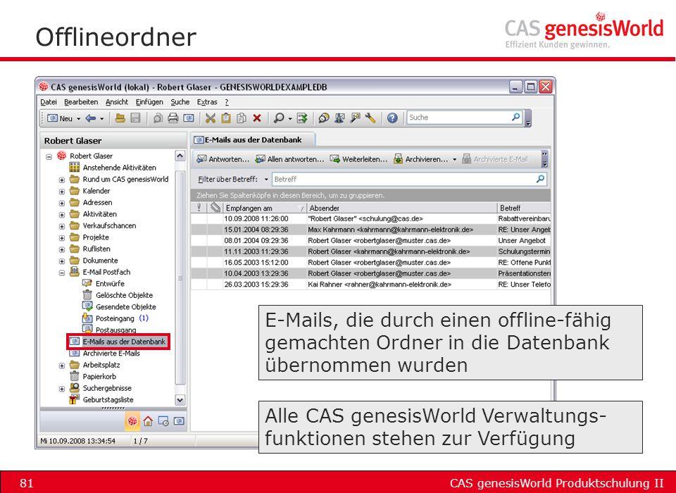 Offlineordner E-Mails, die durch einen offline-fähig gemachten Ordner in die Datenbank übernommen wurden.