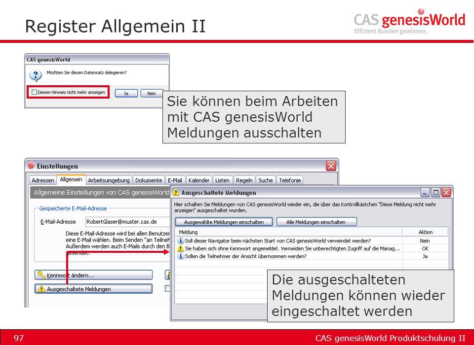 Register Allgemein II Sie können beim Arbeiten mit CAS genesisWorld Meldungen ausschalten.