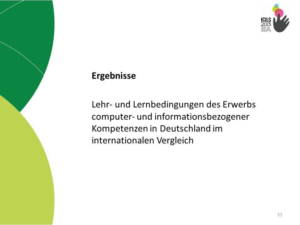 Ergebnisse Lehr- und Lernbedingungen des Erwerbs computer- und informationsbezogener Kompetenzen in Deutschland im internationalen Vergleich.