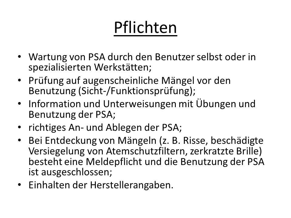 Pflichten Wartung von PSA durch den Benutzer selbst oder in spezialisierten Werkstätten;