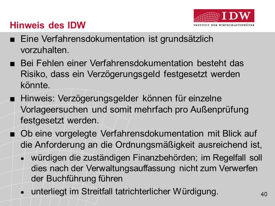 Hinweis des IDW Eine Verfahrensdokumentation ist grundsätzlich vorzuhalten.
