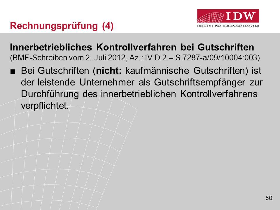 Rechnungsprüfung (4) Innerbetriebliches Kontrollverfahren bei Gutschriften (BMF-Schreiben vom 2. Juli 2012, Az.: IV D 2 – S 7287-a/09/10004:003)